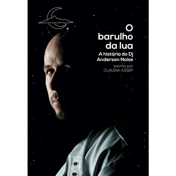 O Barulho da Lua - A História do Dj Anderson Noise = Noise on the Moon - The Story of Dj Anderson Noise