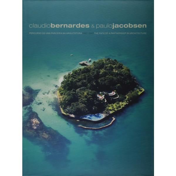 Claudio Bernardes & Paulo Jacobsen - Percurso De Uma Parceria Na Arquitetura