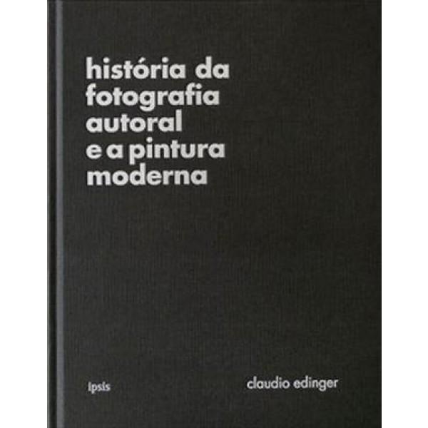 Historia da Fotografia Autoral e a Pintura Moderna