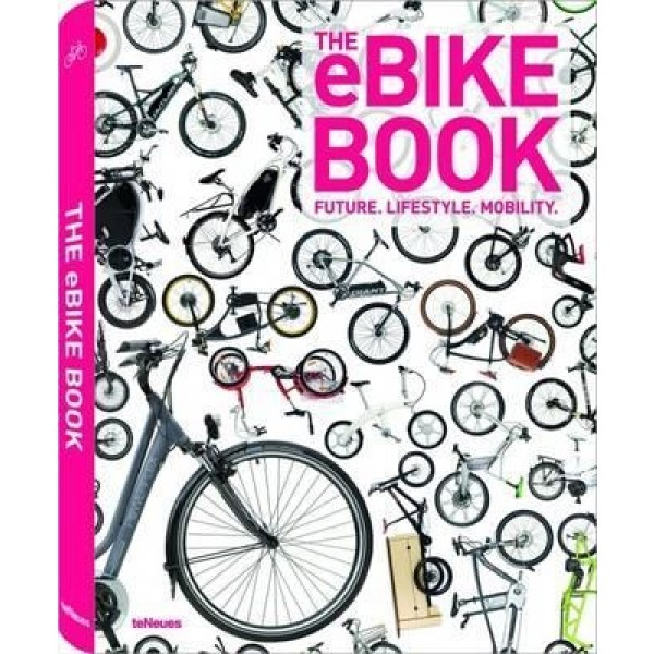 The eBike Book- Future, Lifestyle, Mobility