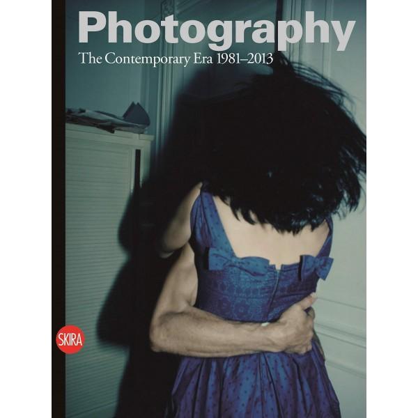 Photography: The Contemporary Era 1981-2013