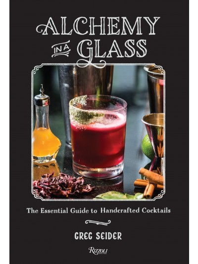 Alchemy in a Glass: The Essential Guide to Handcrafted Cocktails