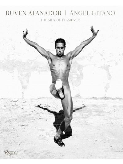 Ruven Afanador: Angel Gitano – The Men of Flamenco