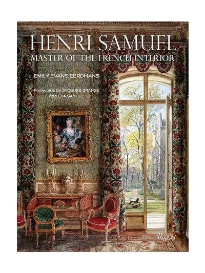 Henri Samuel: Master of the French Interior