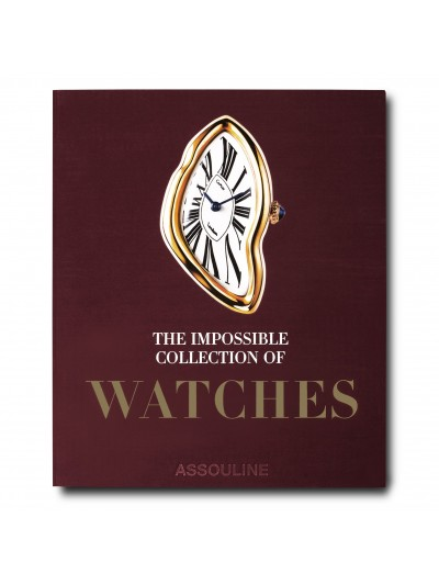 The Impossible Collection of Watches: The 100 Most Important Timepieces of the Twentieth Century