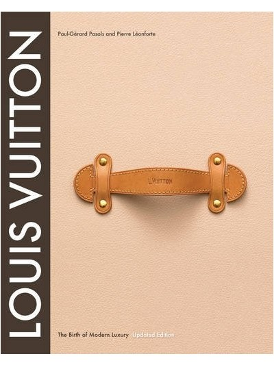Louis Vuitton: The Birth of Modern Luxury