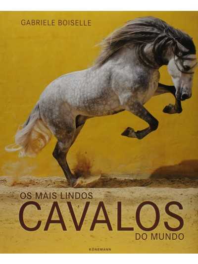 Os Mais Lindos Cavalos do Mundo