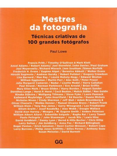 Mestres da fotografia: Técnicas criativas de 100 grandes fotógrafo
