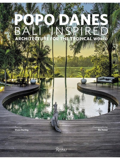 Popo Danes: Bali Inspired: Architecture for the Tropical World