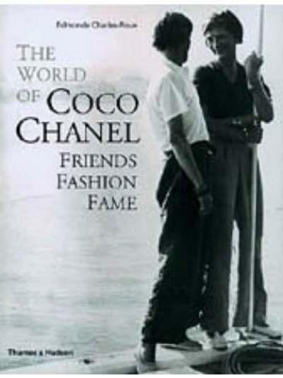 The World of Coco Chanel: Friends, Fashion, Fame