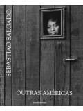 Sebastião Salgado. Outras Américas